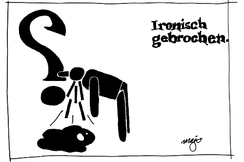 Ironisch gebrochen • © Martin Jost